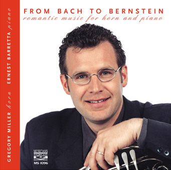 Bach to Bernstein French horn CD: Gregory Miller