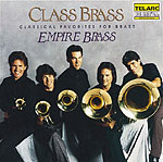 Click here for the Class Brass CD featuring the Empire Brass and other brass CDs