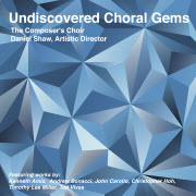 Undiscovered Choral Gems CD: The Composer's Choir, Daniel Shaw