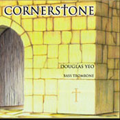 Click here for Doug Yeo's Cornerstone CD and other bass trombone CDs