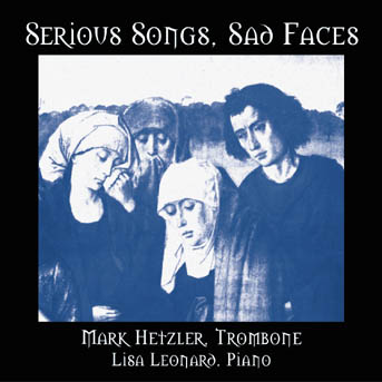 Click here for the Serious Songs, Sad Faces CD featuring Mark Hetzler and other trombone CDs