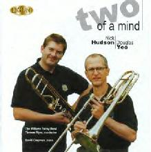Two of a Mind trombone and bass trombone CD: Doug Yeo and Nick Hudson